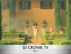 DJ CRONIK TV – Episode 1