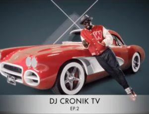 DJ CRONIK TV – Episode 2